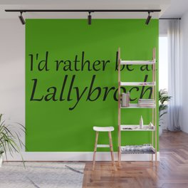 I'd Rather Be At Lallybroch Wall Mural