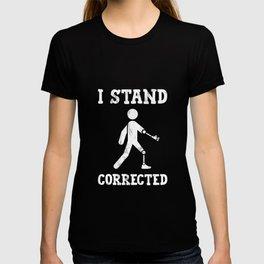 I Stand Corrected Tshirt T-shirt