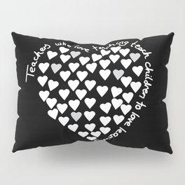 Hearts Heart Teacher White on Black Pillow Sham