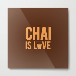 Chai Love Metal Print