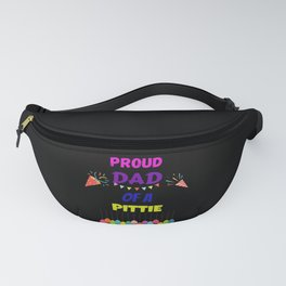 Proud DAD of A PITTIE Fanny Pack