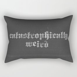 Not like the other girls... (catastrophically weird) Rectangular Pillow