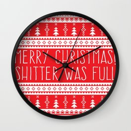Merry Christmas, Shitter Was Full Wall Clock
