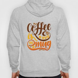Coffee is a Hug in a Mug Hoody