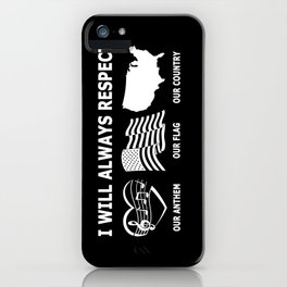 I WILL ALWAYS RESPECT iPhone Case