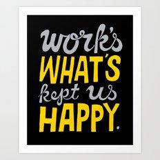 Happy Work Art Print