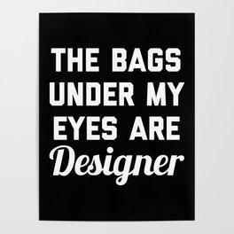 Designer Bags Funny Quote Poster