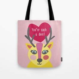 You'r such a deer! Tote Bag