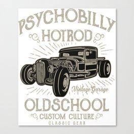 Psychobilly Hotrod Old School - Vintage, Classic Car T shirt Canvas Print