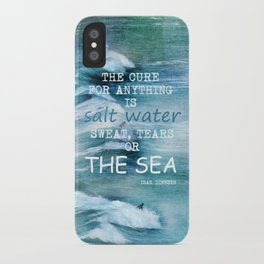 The cure for anything is salt water, sweat, tears, or the sea.    Dinesen, Isak iPhone Case