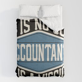 Accountant  - It Is No Job, It Is A Mission Comforters