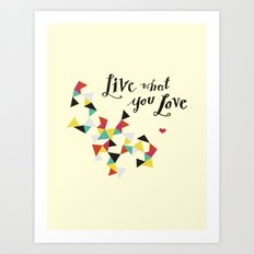 live what you love Art Print