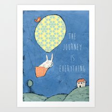 The Journey is Everything Art Print