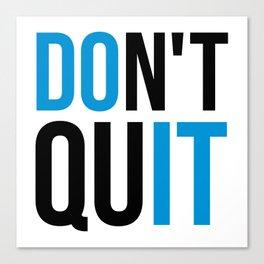 Don't Quit/Do It Gym Quote Canvas Print