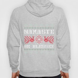 Namaste, be blessed, Ugly Christmas Sweater Hoody