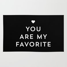 You are my favorite - black and white Rug