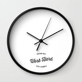 Dream Big. Work Hard. Stay Humble. Wall Clock