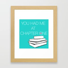Had Me At Chapter One... Framed Art Print