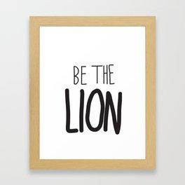 Be the lion. Framed Art Print