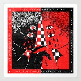 I Love You So Much I hate You Art Print