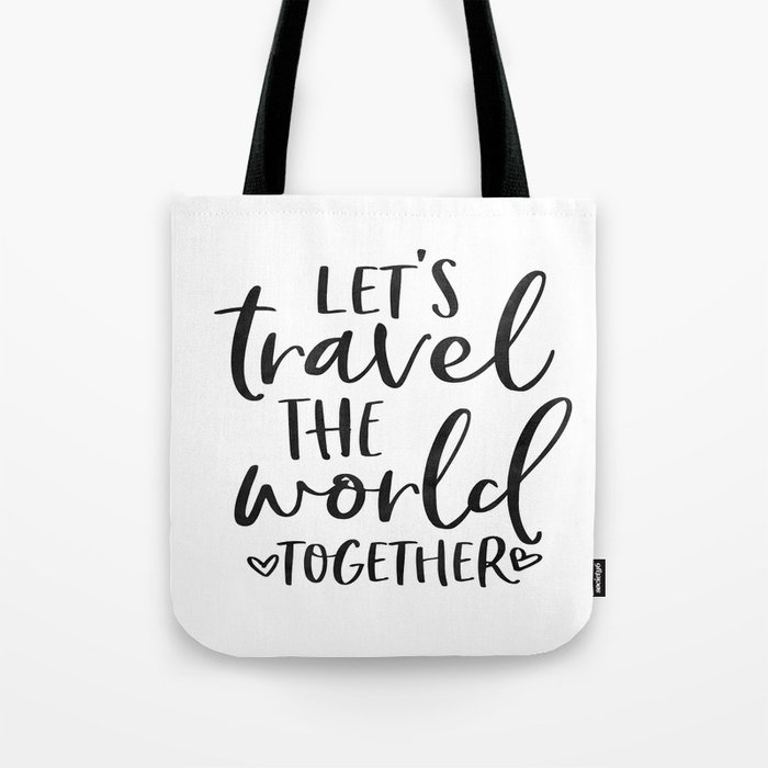 32f6dc72b31e TRAVEL POSTER, Let's Travel The World Together,Song lyrics,Travel Far  Travel Often,Travel Poster Tote Bag by tomoogorelica   Society6