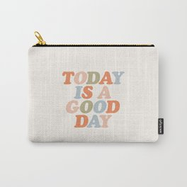 TODAY IS A GOOD DAY peach pink green blue yellow motivational typography inspirational quote decor Carry-All Pouch