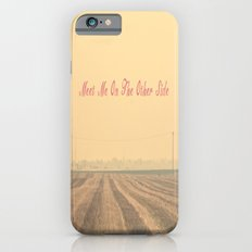 Meet Me On The Other Side  iPhone 6s Slim Case