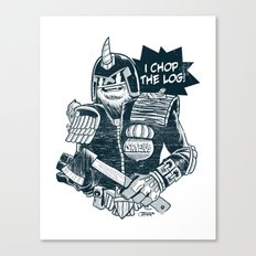 I Chop the LOG! Canvas Print