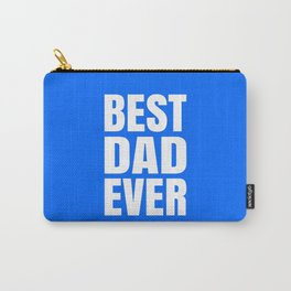 BEST DAD EVER (Blue) Carry-All Pouch
