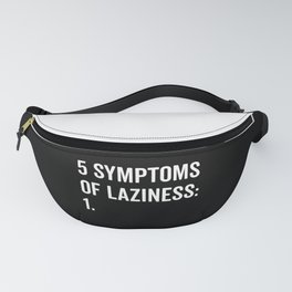 Symptoms Of Laziness Funny Quote Fanny Pack