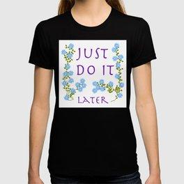 do it later T-shirt