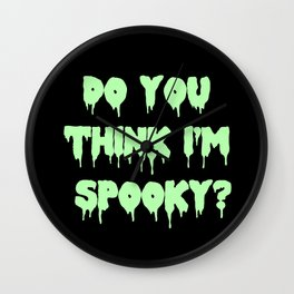 Do You Think I'm Spooky? Wall Clock