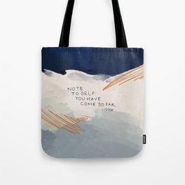 You Have Come So Far, Quote Tote Bag
