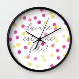 La vie est une fête Wall Clock