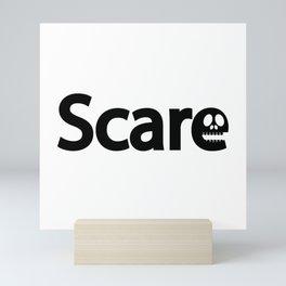 Scare / one word typography design Mini Art Print