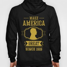 Making America Great Since 1919 Birthday Man Dad Hoody