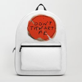 DON'T THWART ME Backpack