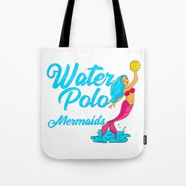 Cute Water Polo Players are Mermaids in Battle Tote Bag