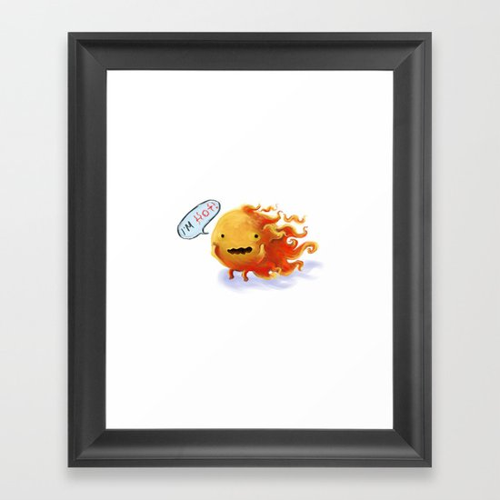 I'm HOT!!!! Framed Art Print
