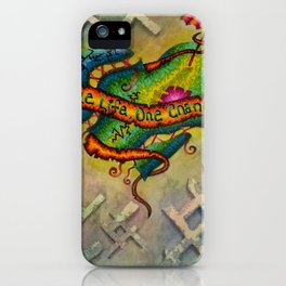 One Life, One Chance iPhone Case