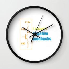 Funny Feedback Tshirt Designs I support Negative feedbacks Wall Clock