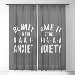 Blame It On Anxiety Funny Quote Sheer Curtain