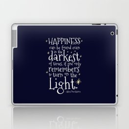 HAPPINESS CAN BE FOUND EVEN IN THE DARKEST OF TIMES - HP3 DUMBLEDORE QUOTE Laptop & iPad Skin