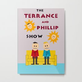 The Terrance and Phillip Show Poster Metal Print