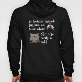 Woman Cannot Survive On Wine Alone She Also Needs A Cat Hoody