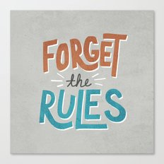 Forget the Rules Canvas Print