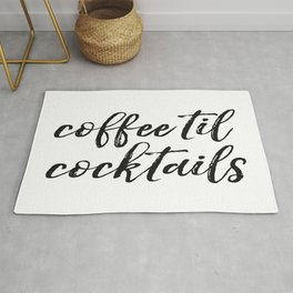 Coffee til cocktails Print, Home Decor, Coffee Lovers, Gift for Her Rug
