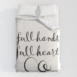 full hands, full heart Duvet Cover
