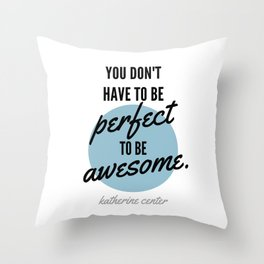PERFECT IS OVERRATED Throw Pillow