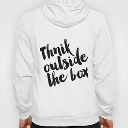 Think Outside The Box, Typography Print, Typography Art, Minimalist Poster, Simple Hoody